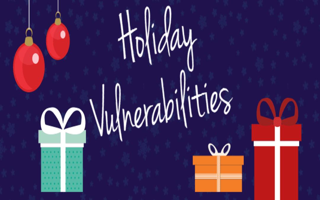 Holiday Vulnerabilities