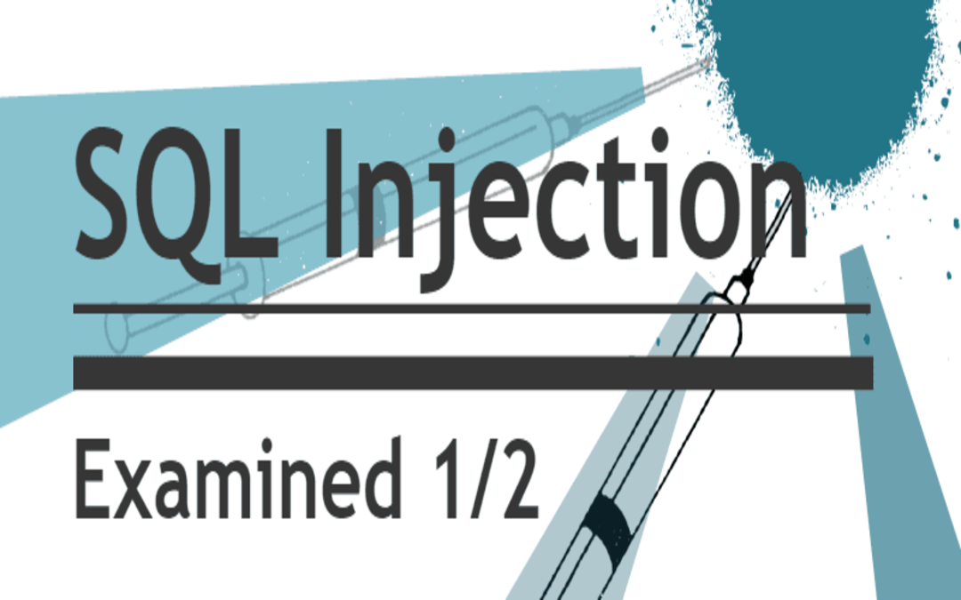 SQL Injection examined 1/2