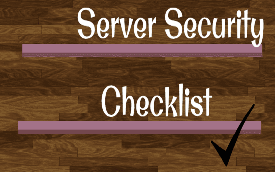 Server Security Checklist – How to maintain the security of your server?