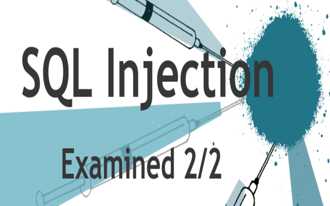 SQL injection examined 2/2 –Testing your apps against vulnerabilities