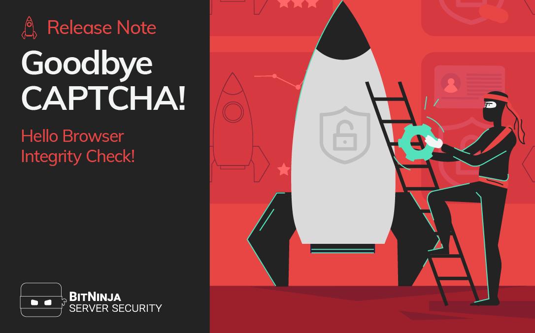 Goodbye CAPTCHA! Hello Browser Integrity Check!