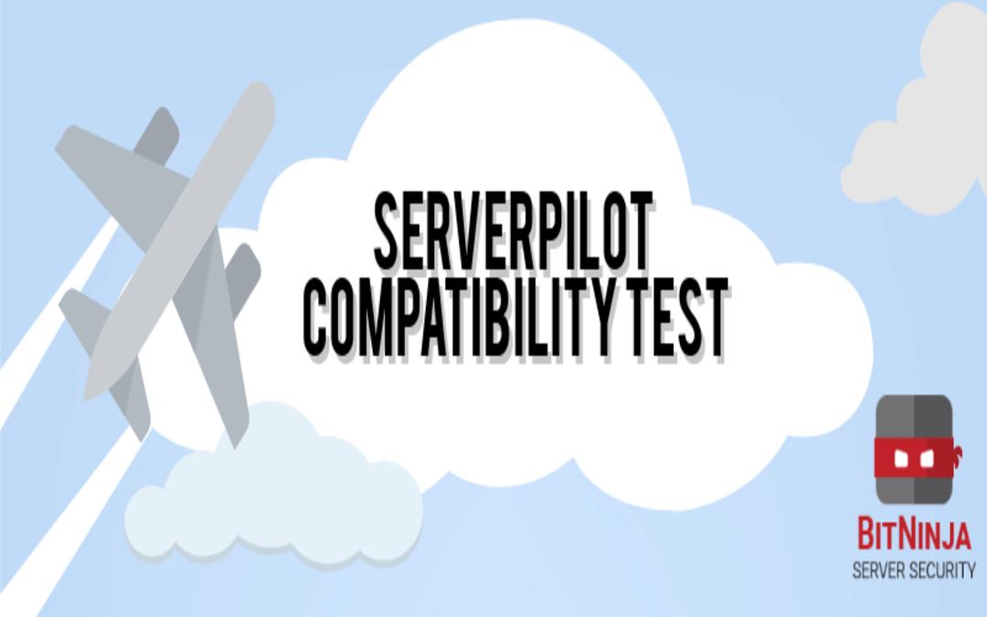 ServerPilot compatibility test