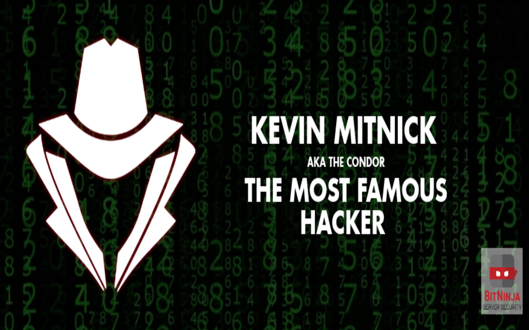 Kevin Mitnick the most famous hacker