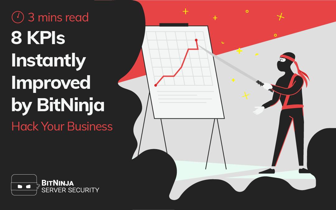 8 KPIs Instantly Improved by BitNinja