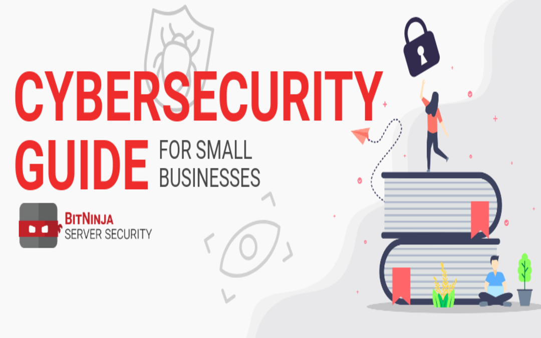 A Cybersecurity Guide for Small Businesses