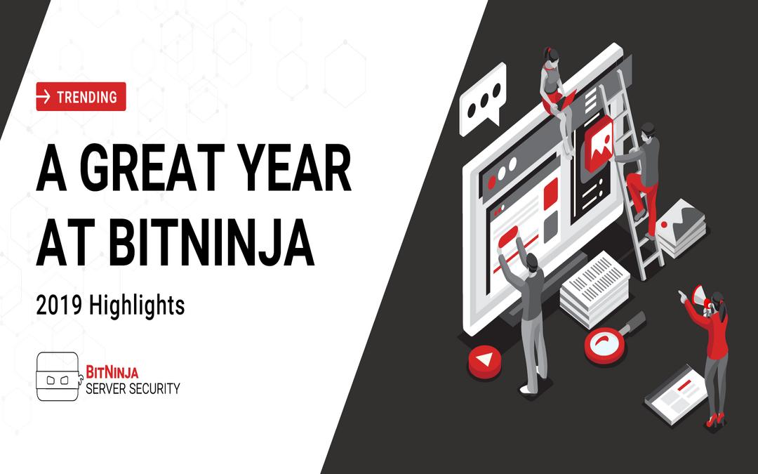 2019 Highlights – A Great Year at BitNinja
