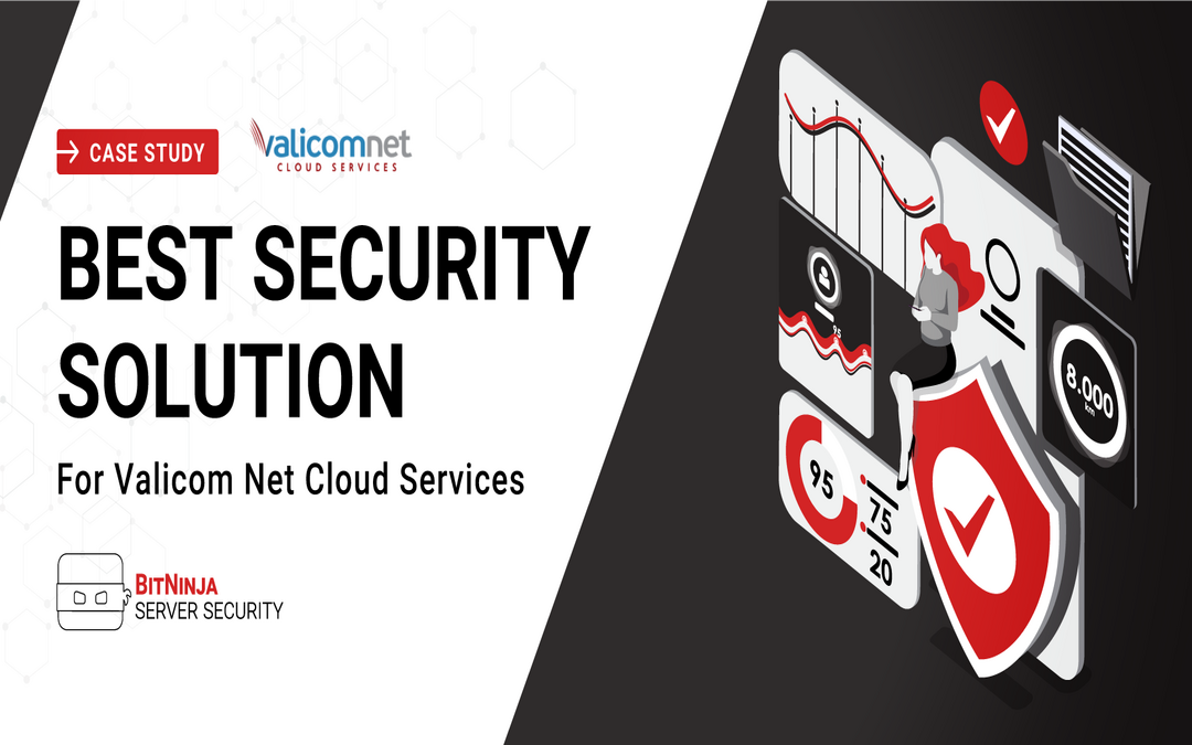 Case Study – The Best Security Solution for Valicom Net Cloud Services
