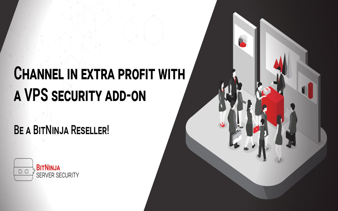 Channel in extra profit with a VPS security add-on