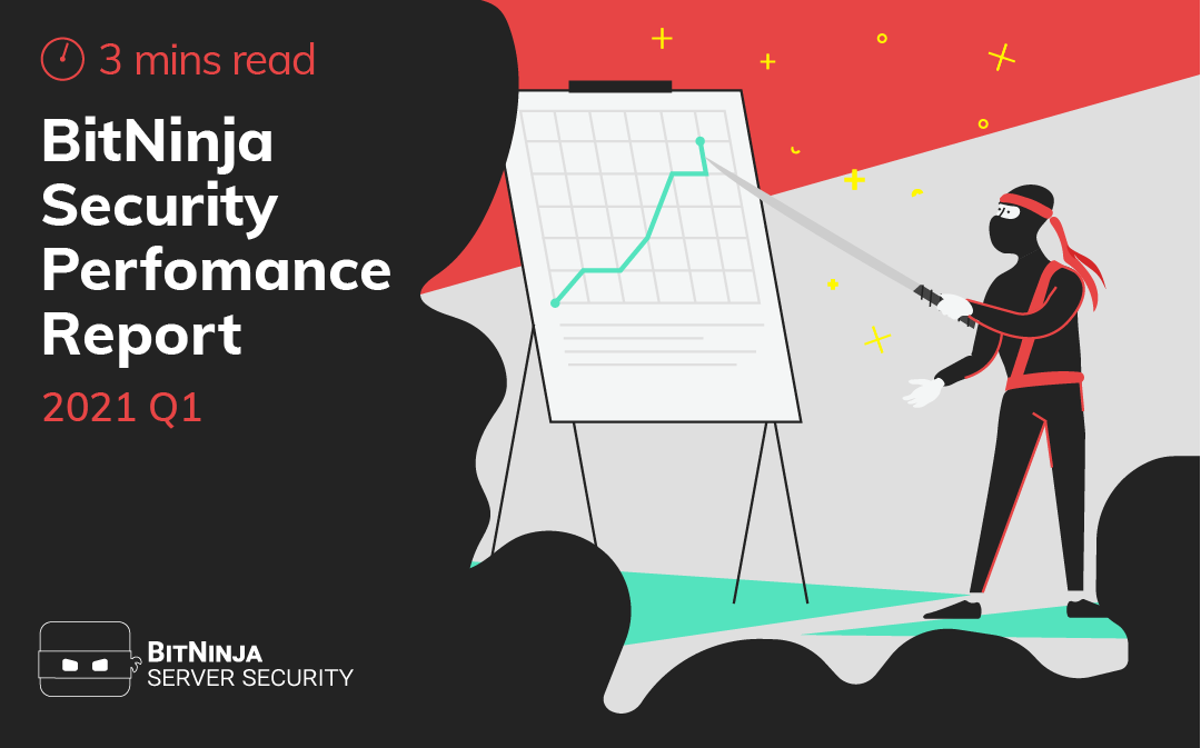 2021 Q1 Cybersecurity Performance Report by BitNinja