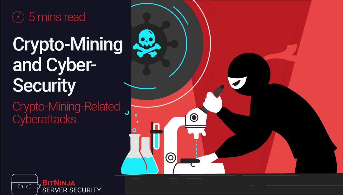 Crypto-Mining-Related Cyberattacks